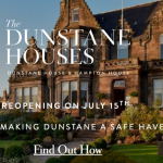 The Dunstane Houses Welcome you Back